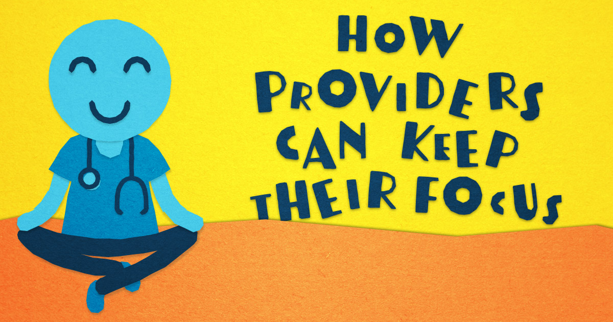 How Providers Can Keep Their Focus