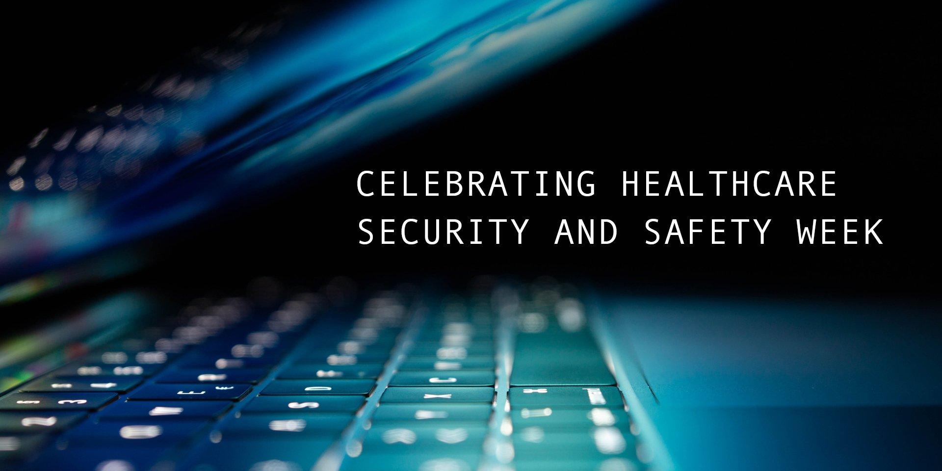 BLOG-HealthcareSecuritySafetyWeek
