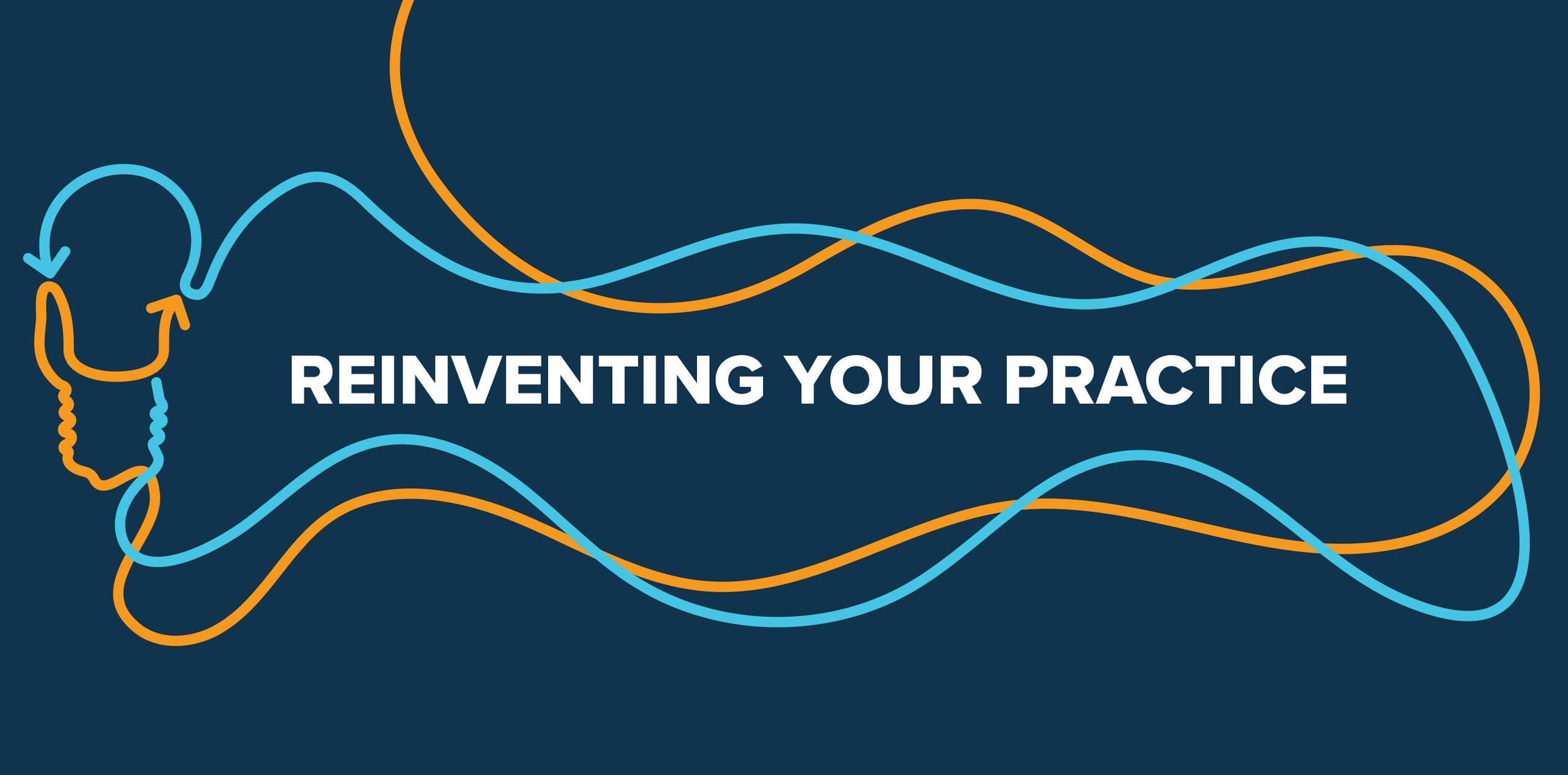 ReinventingYourPractice_blog