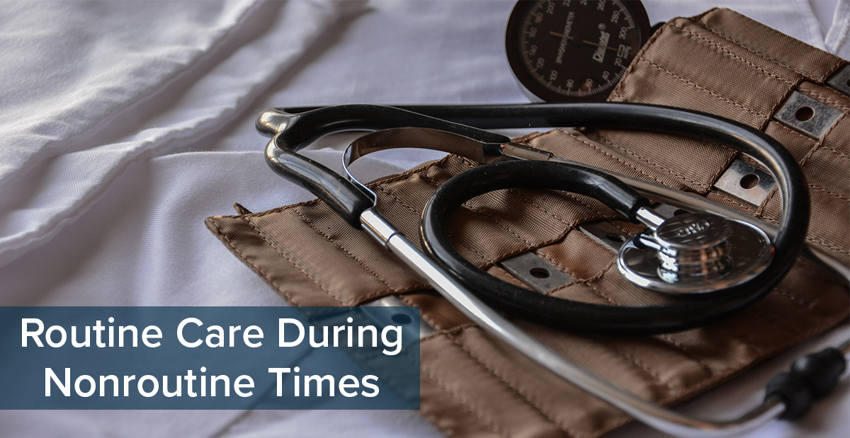 Routine Care During Nonroutine Times